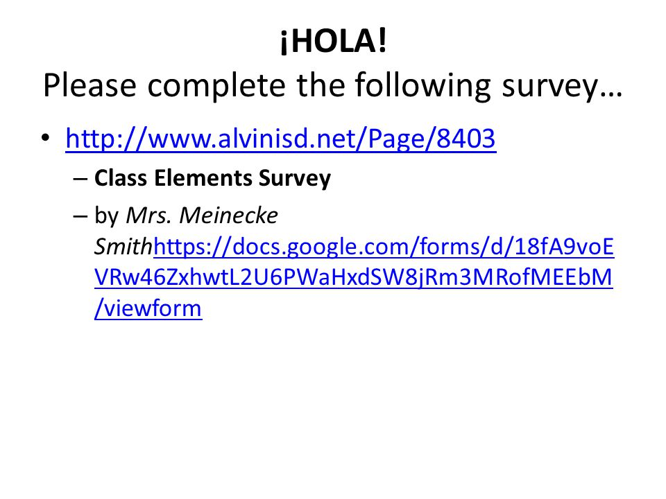 ¡HOLA! Please complete the following survey…