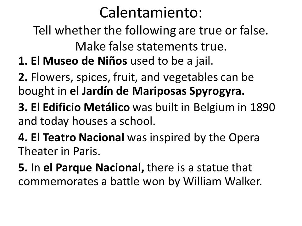 Calentamiento: Tell whether the following are true or false