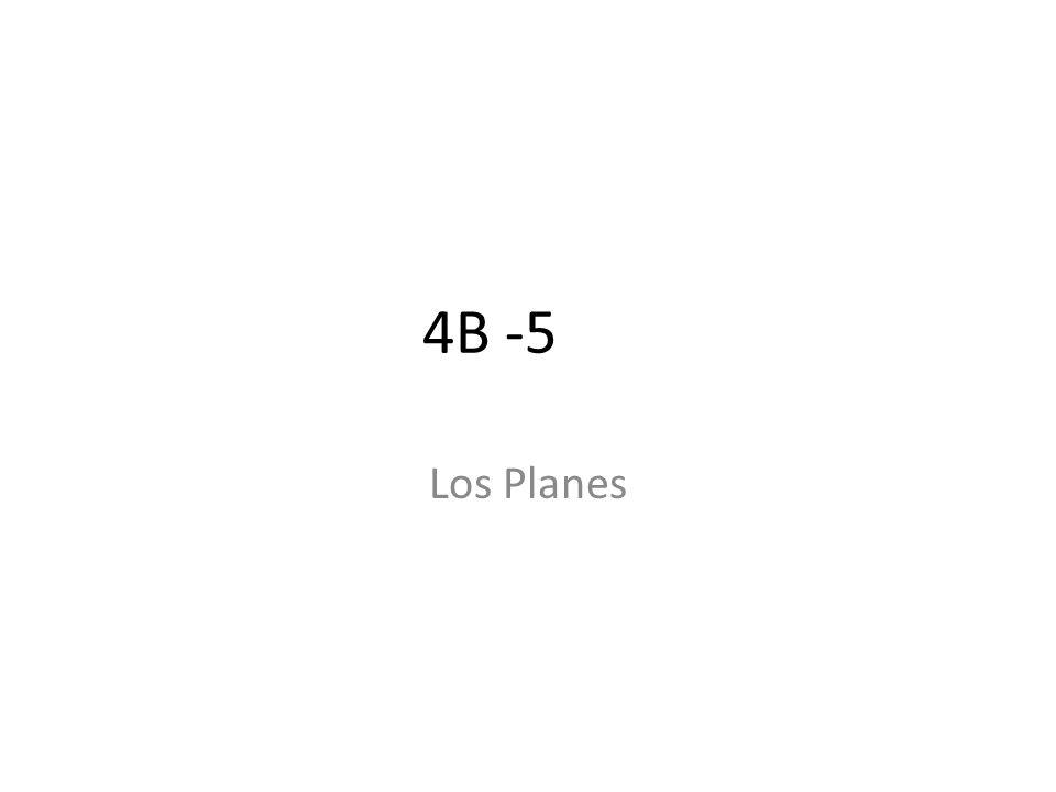 4B -5 Los Planes