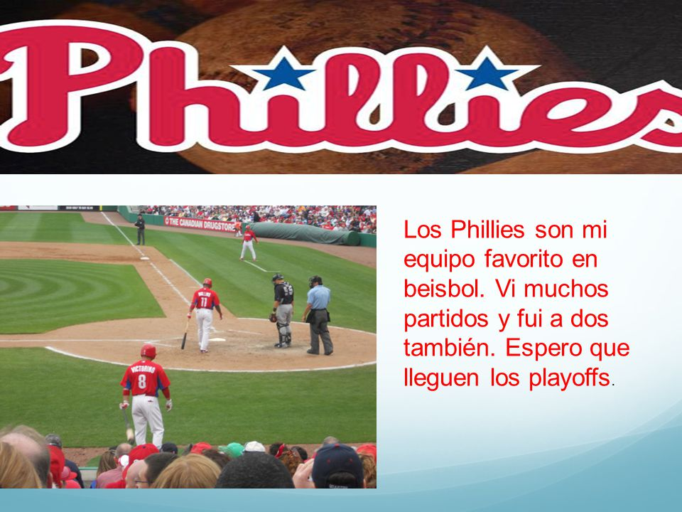Los Phillies son mi equipo favorito en beisbol