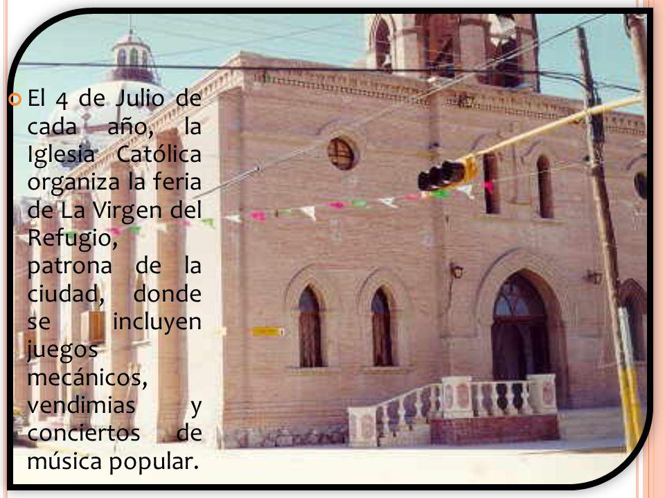 El 4 de Julio de cada año, la Iglesia Católica organiza la feria de La Virgen del Refugio, patrona de la ciudad, donde se incluyen juegos mecánicos, vendimias y conciertos de música popular.