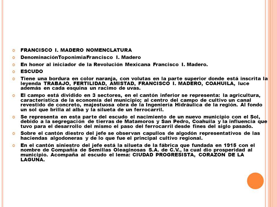 FRANCISCO I. MADERO NOMENCLATURA