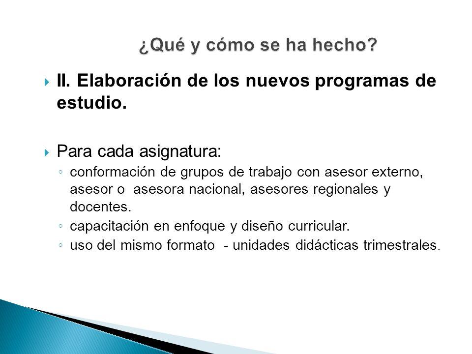 II. Elaboración de los nuevos programas de estudio.