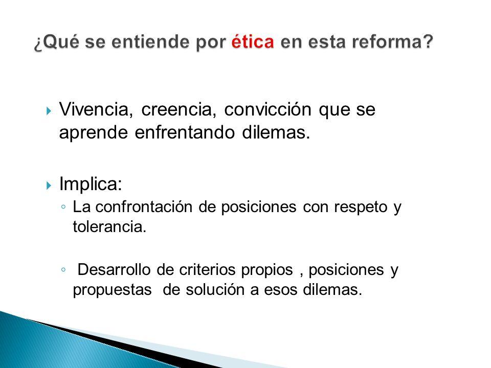 ¿Qué se entiende por ética en esta reforma