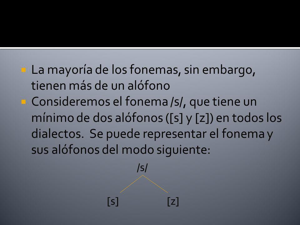 La mayoría de los fonemas, sin embargo, tienen más de un alófono