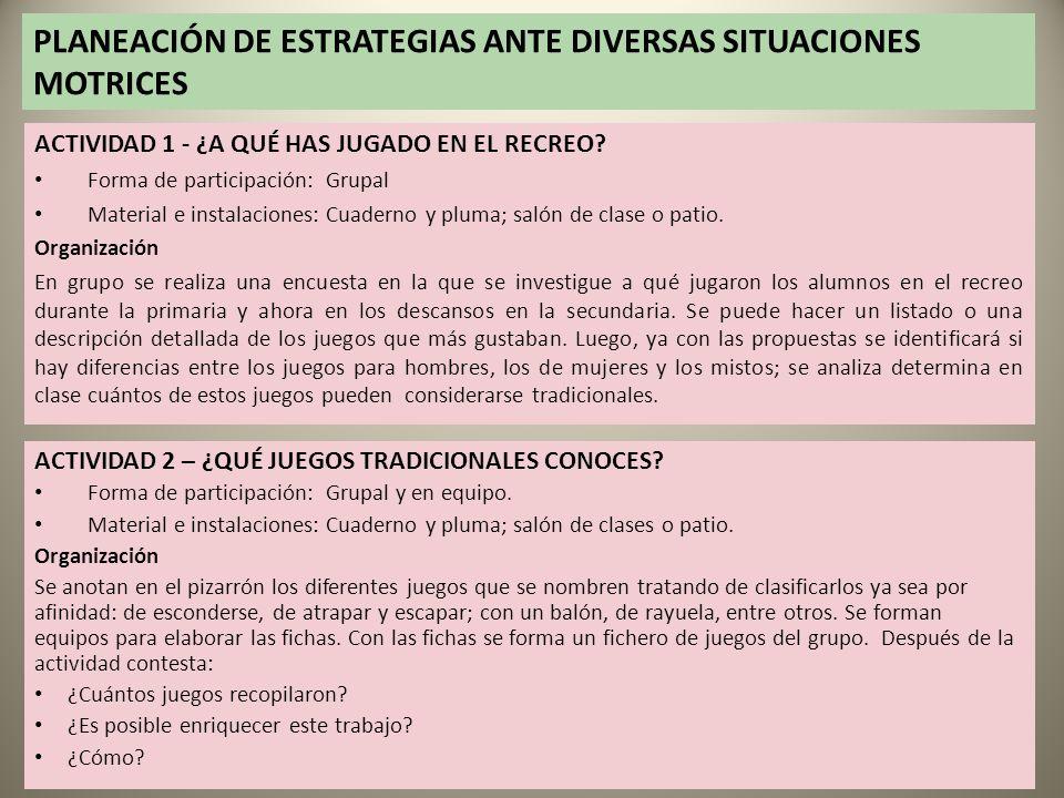 PLANEACIÓN DE ESTRATEGIAS ANTE DIVERSAS SITUACIONES MOTRICES