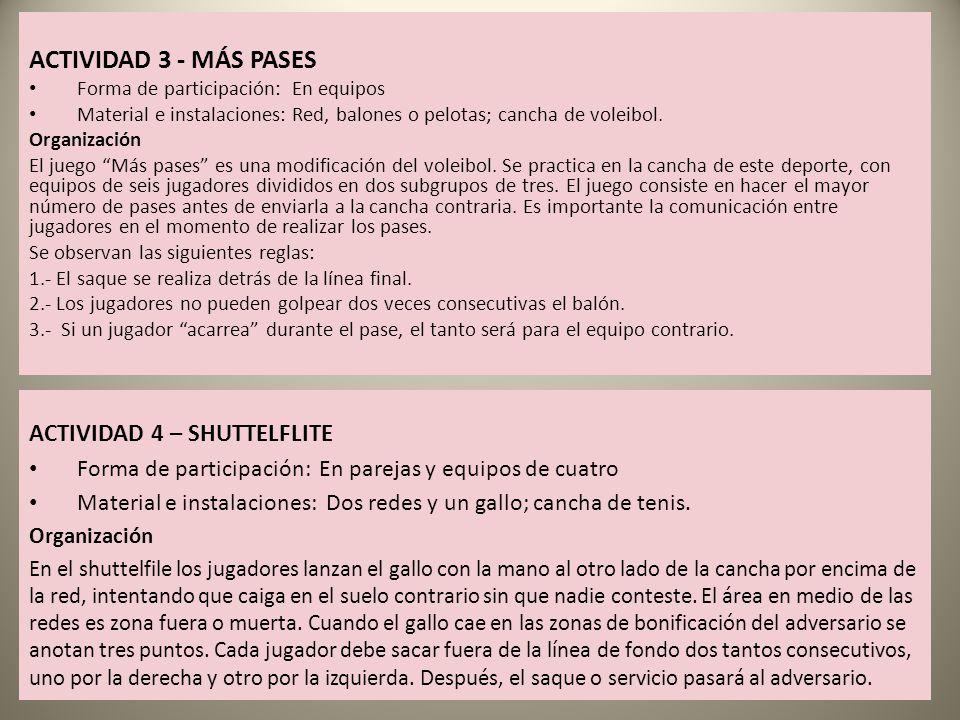 ACTIVIDAD 3 - MÁS PASES ACTIVIDAD 4 – SHUTTELFLITE