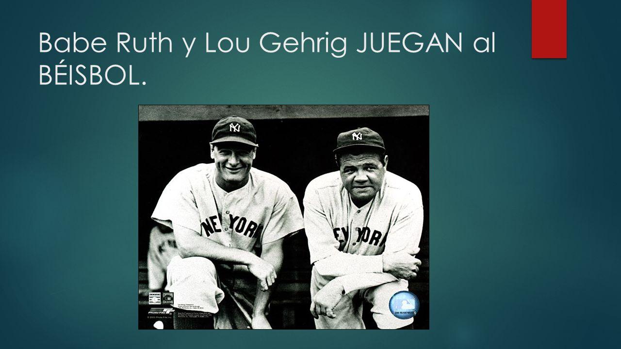 Babe Ruth y Lou Gehrig JUEGAN al BÉISBOL.