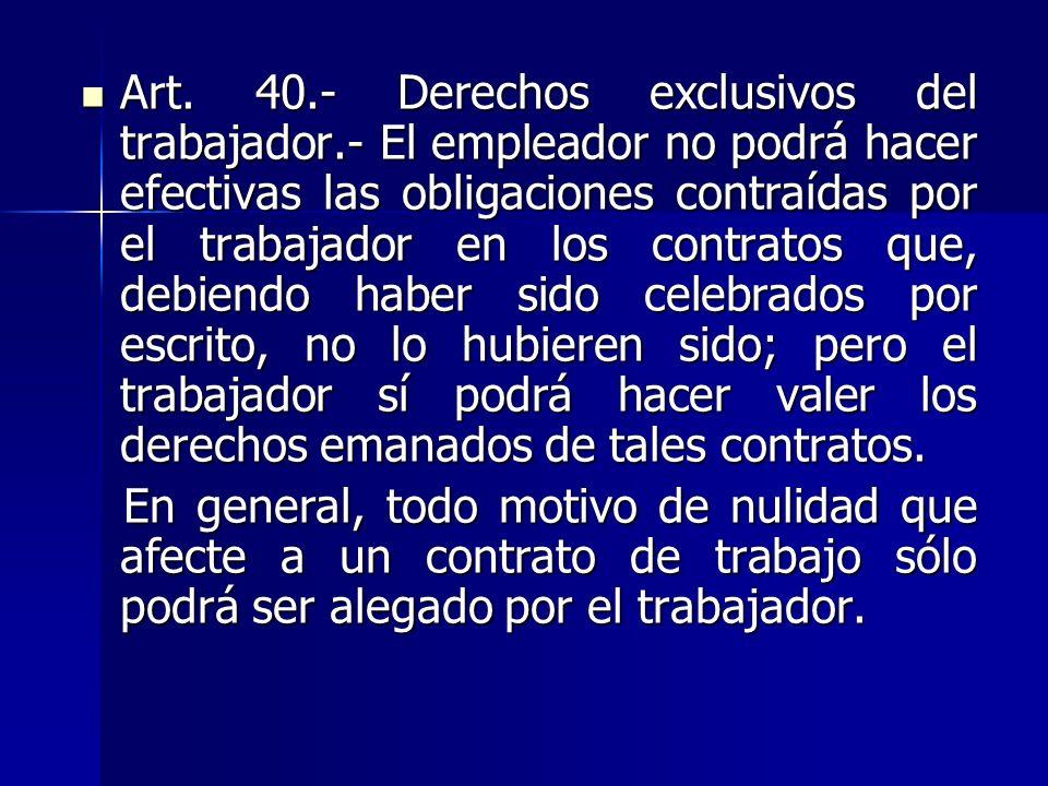 Art. 40. - Derechos exclusivos del trabajador