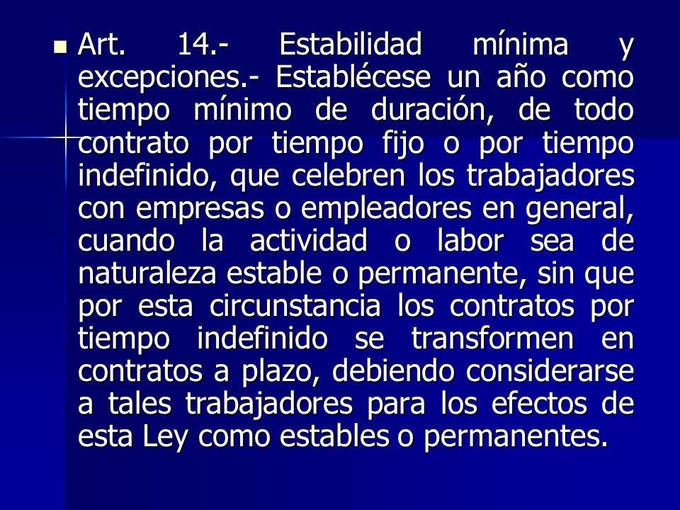 Art. 14. - Estabilidad mínima y excepciones