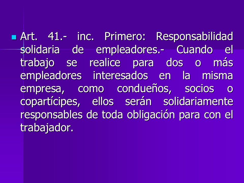 Art. 41. - inc. Primero: Responsabilidad solidaria de empleadores