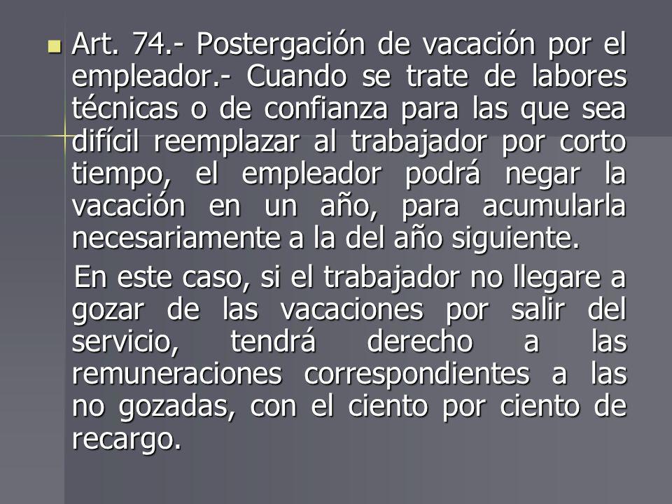 Art. 74. - Postergación de vacación por el empleador