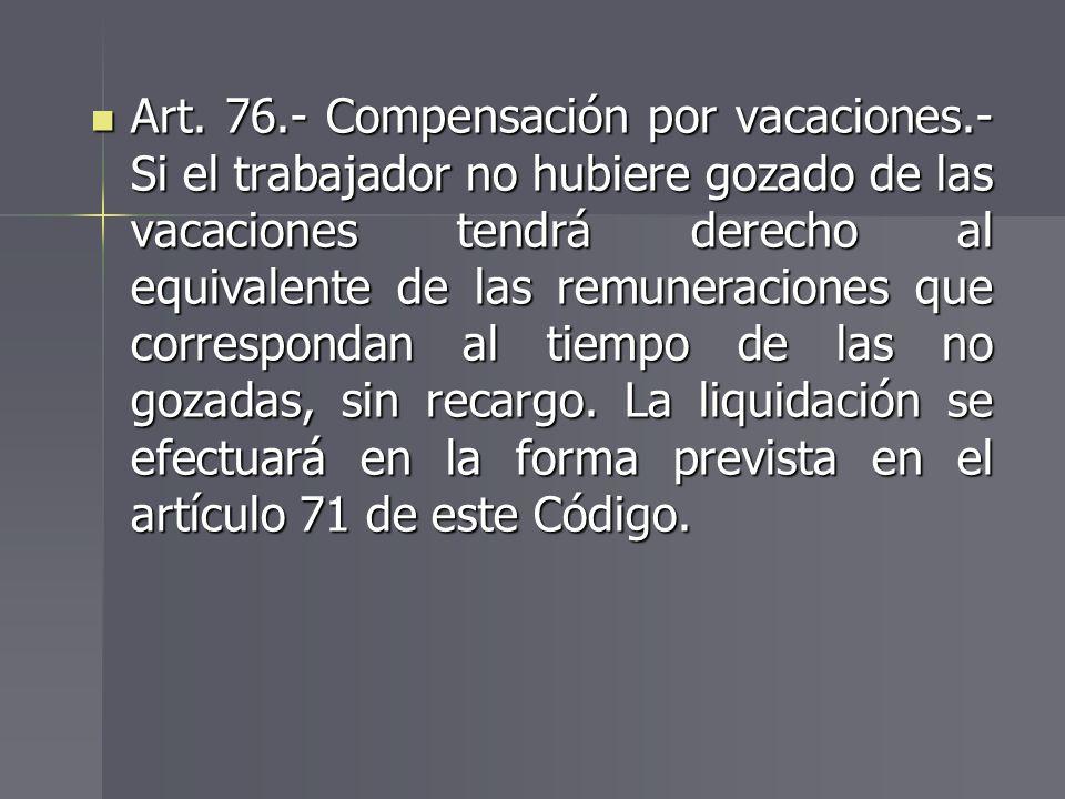 Art. 76. - Compensación por vacaciones