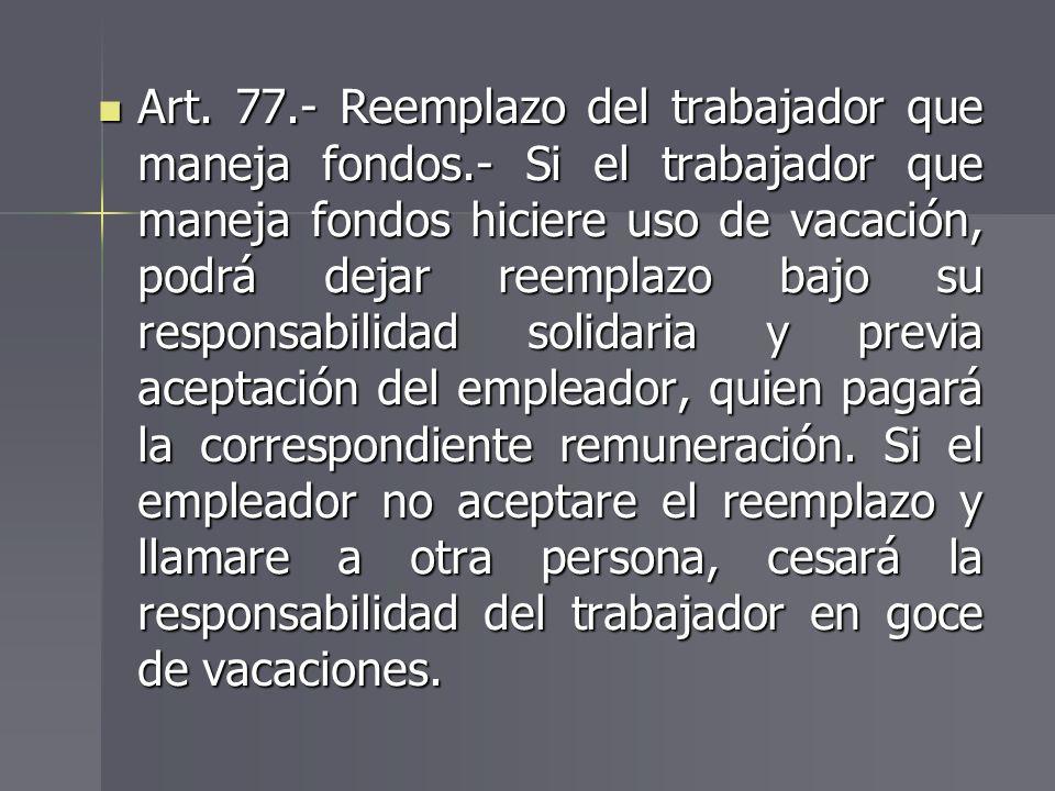 Art. 77. - Reemplazo del trabajador que maneja fondos