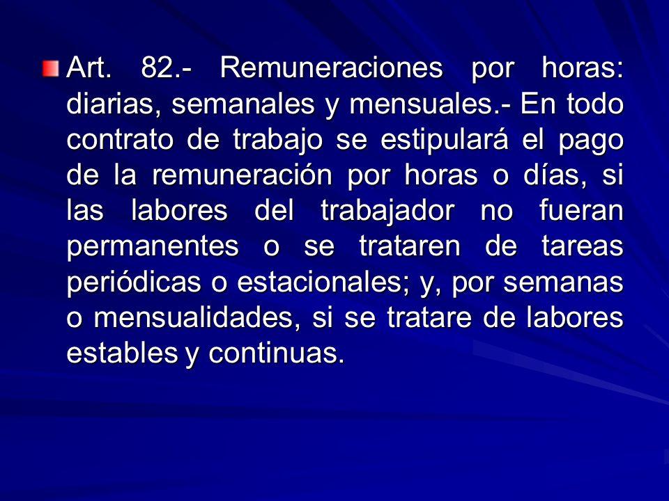 Art. 82. - Remuneraciones por horas: diarias, semanales y mensuales