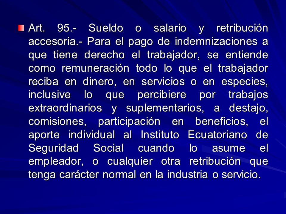 Art. 95. - Sueldo o salario y retribución accesoria