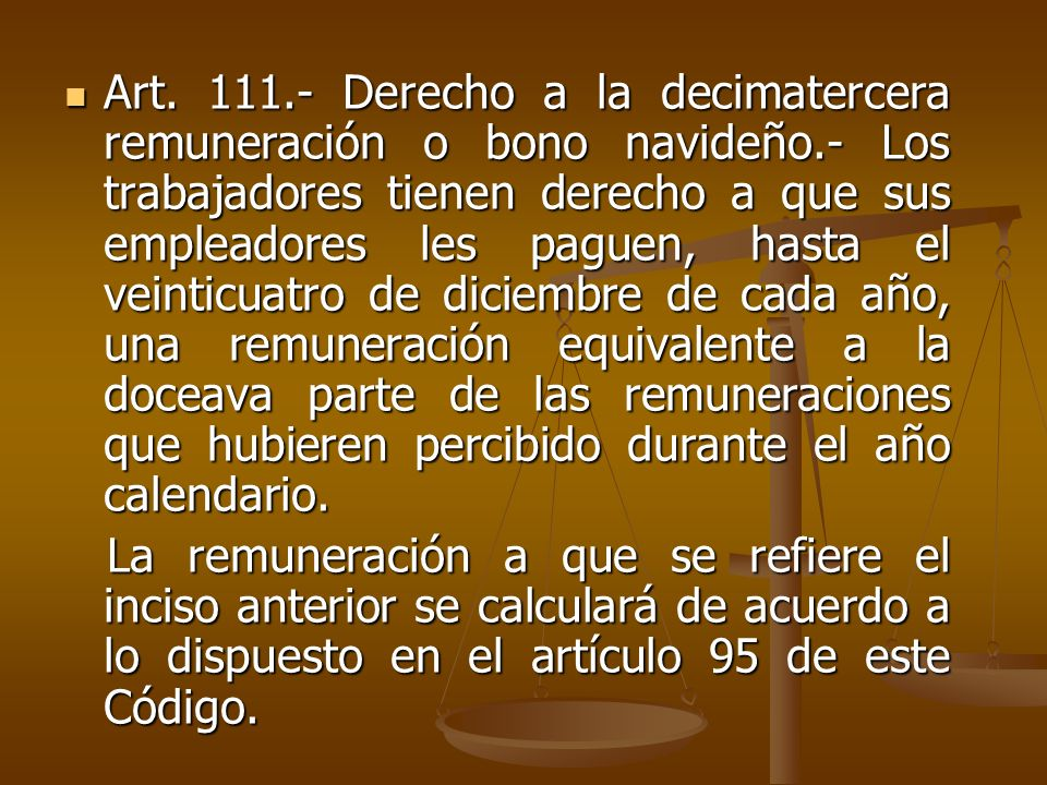 Art. 111. - Derecho a la decimatercera remuneración o bono navideño