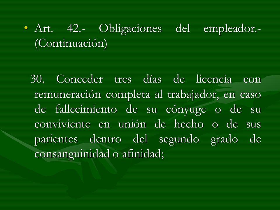 Art. 42.- Obligaciones del empleador.- (Continuación)