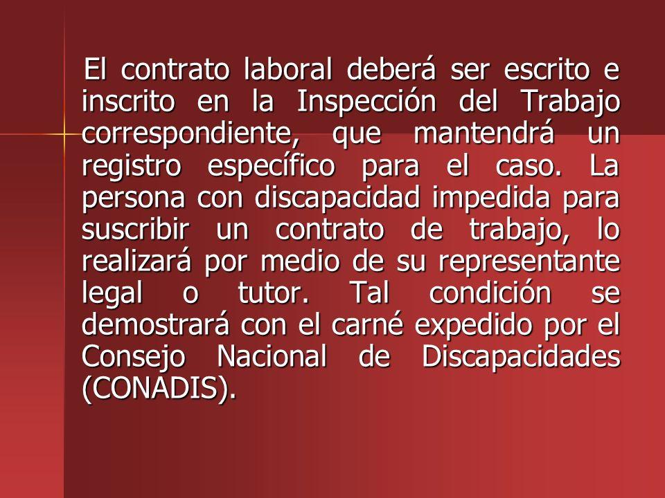 El contrato laboral deberá ser escrito e inscrito en la Inspección del Trabajo correspondiente, que mantendrá un registro específico para el caso.