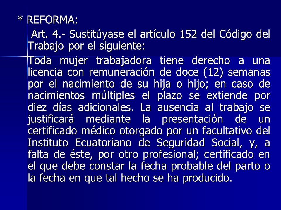 * REFORMA: Art. 4.- Sustitúyase el artículo 152 del Código del Trabajo por el siguiente: