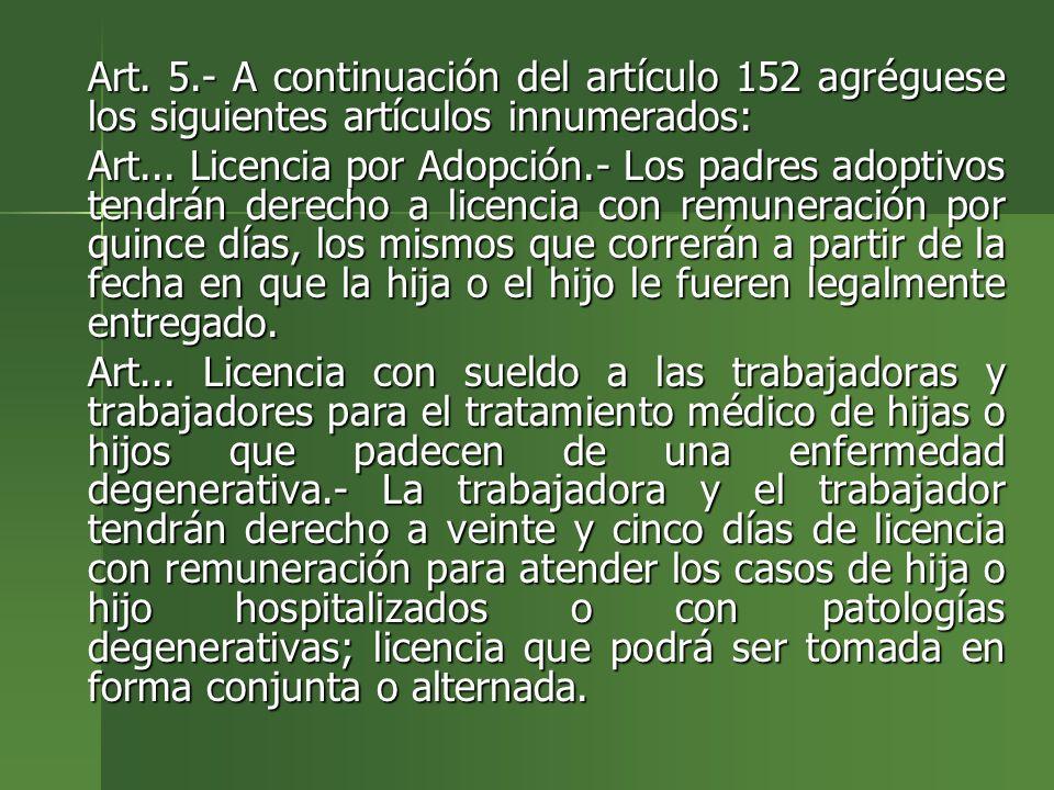 Art. 5.- A continuación del artículo 152 agréguese los siguientes artículos innumerados: