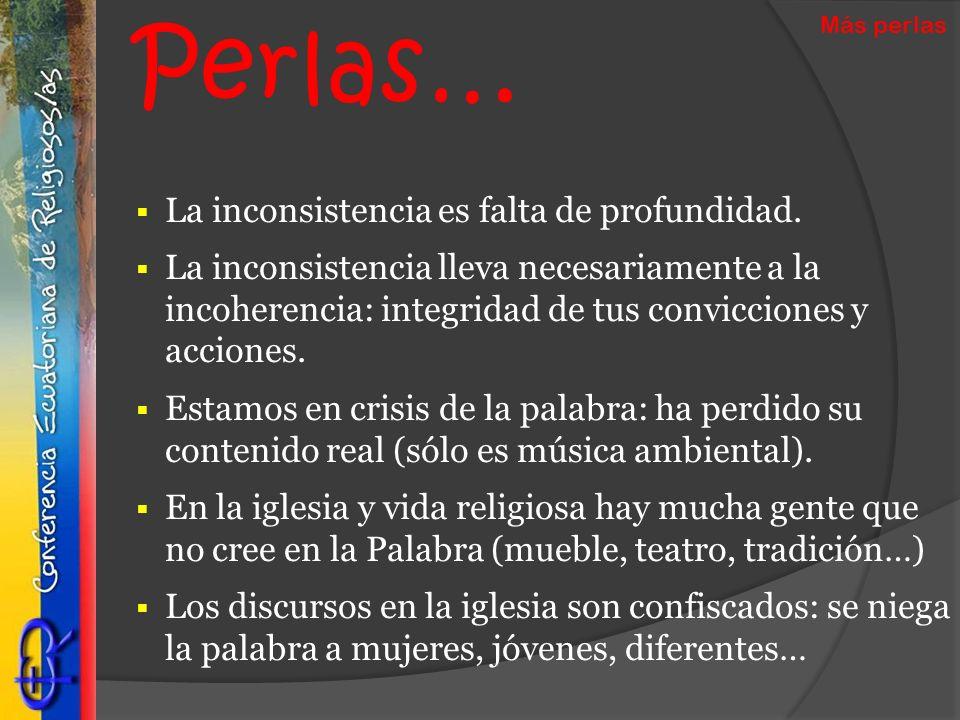 Perlas… La inconsistencia es falta de profundidad.