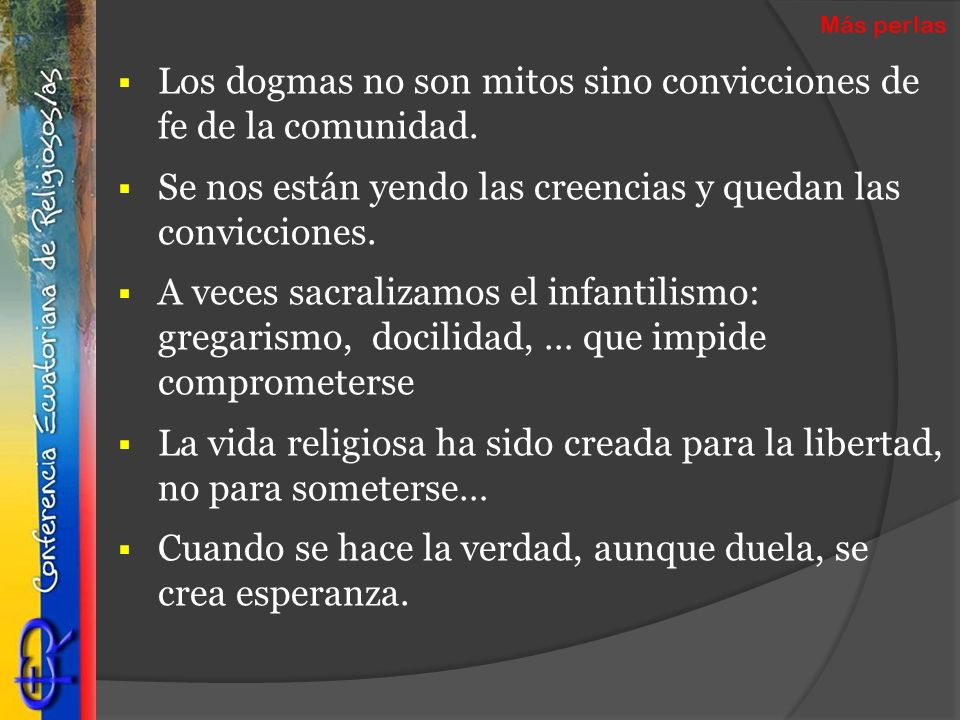 Los dogmas no son mitos sino convicciones de fe de la comunidad.