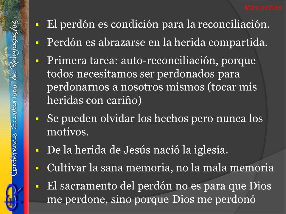 El perdón es condición para la reconciliación.