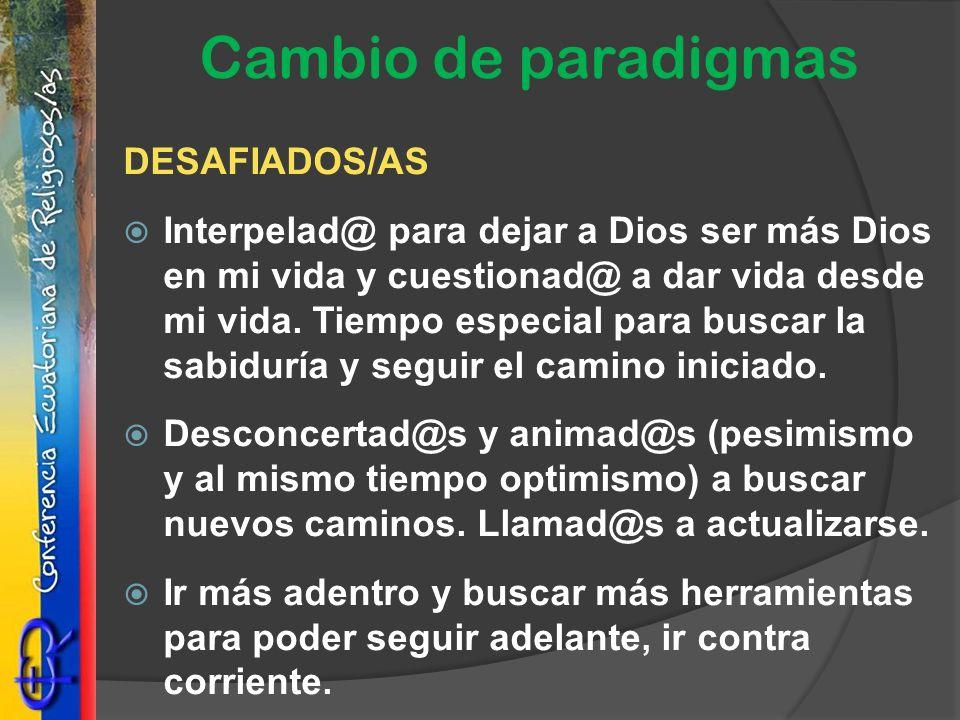 Cambio de paradigmas DESAFIADOS/AS