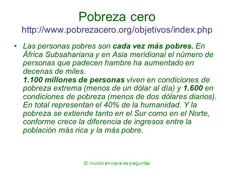Pobreza cero http://www.pobrezacero.org/objetivos/index.php