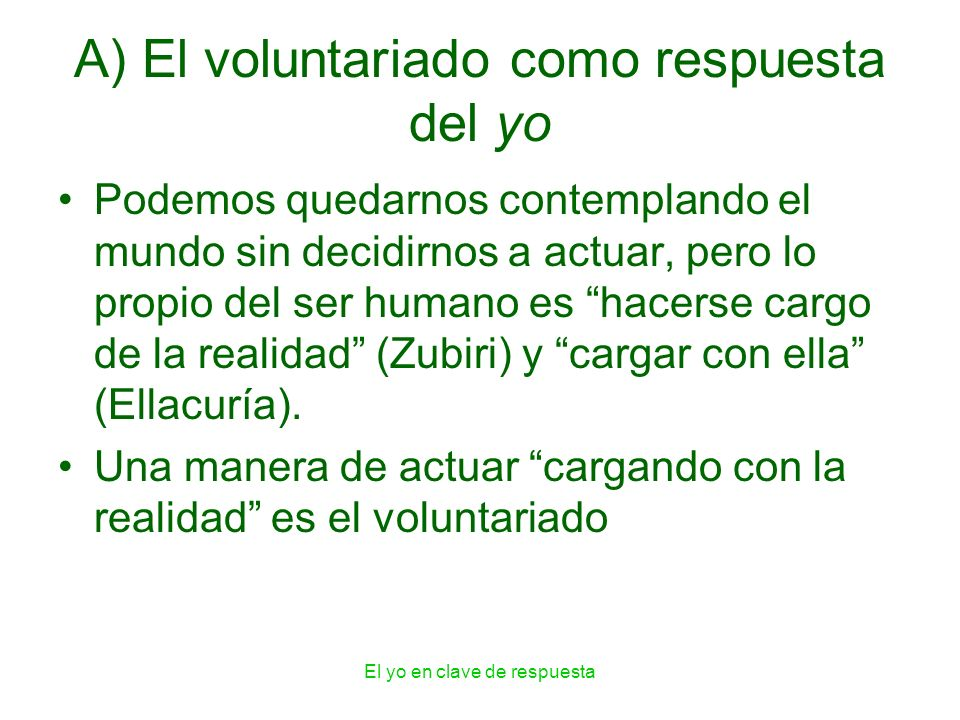 A) El voluntariado como respuesta del yo