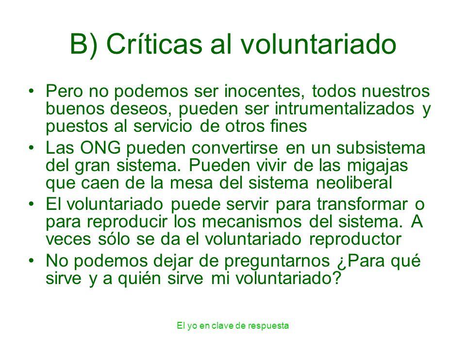 B) Críticas al voluntariado