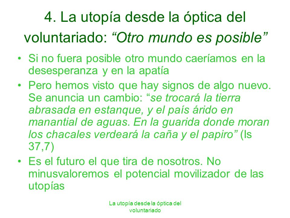 4. La utopía desde la óptica del voluntariado: Otro mundo es posible