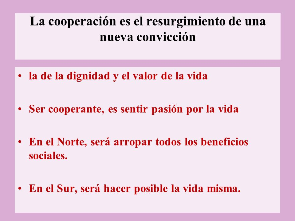 La cooperación es el resurgimiento de una nueva convicción