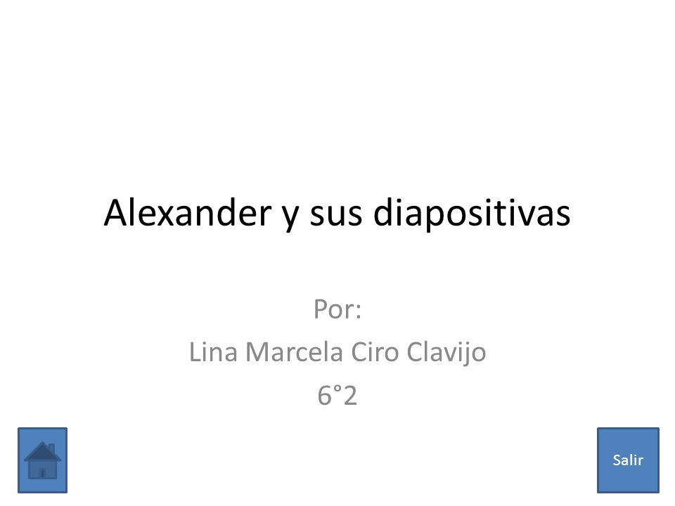 Alexander y sus diapositivas