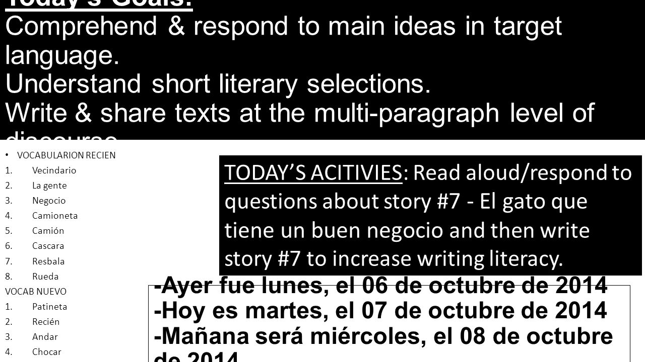 Today's Goals: Comprehend & respond to main ideas in target language