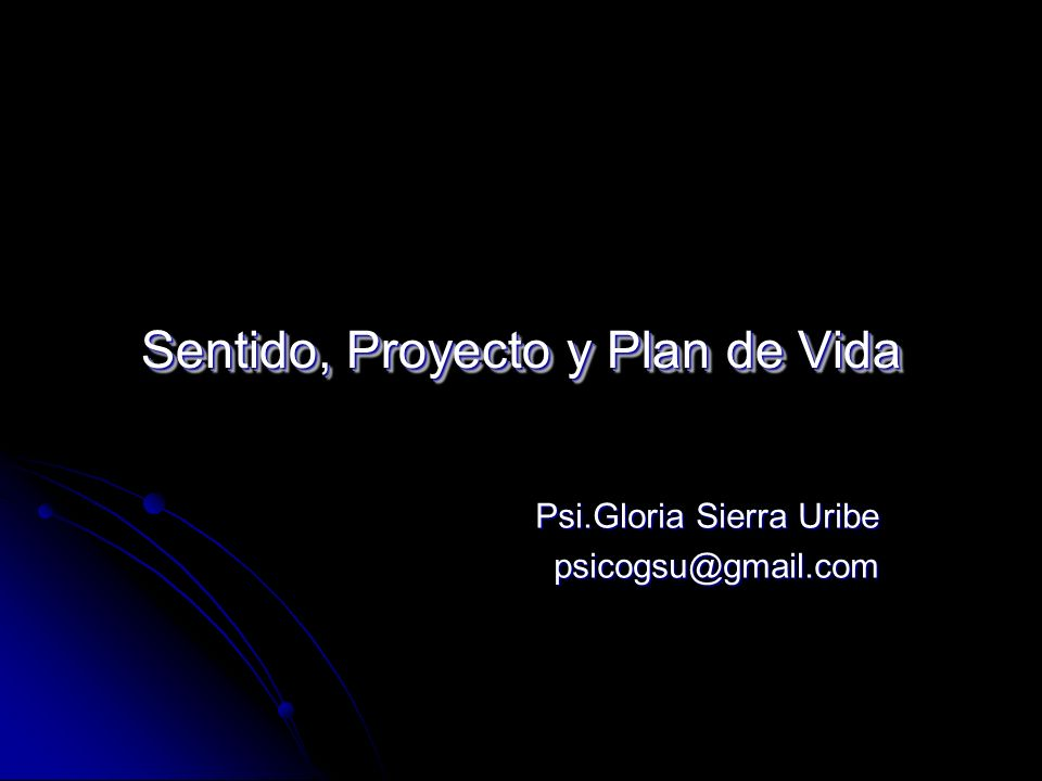 Sentido, Proyecto y Plan de Vida