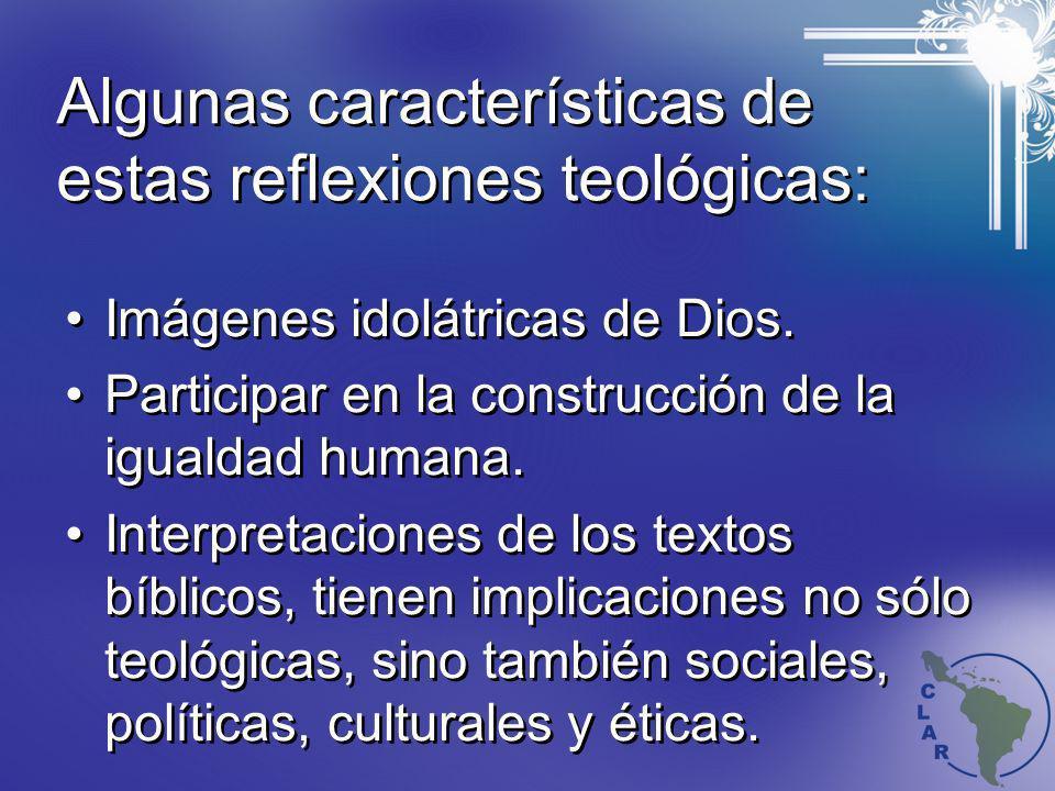 Algunas características de estas reflexiones teológicas: