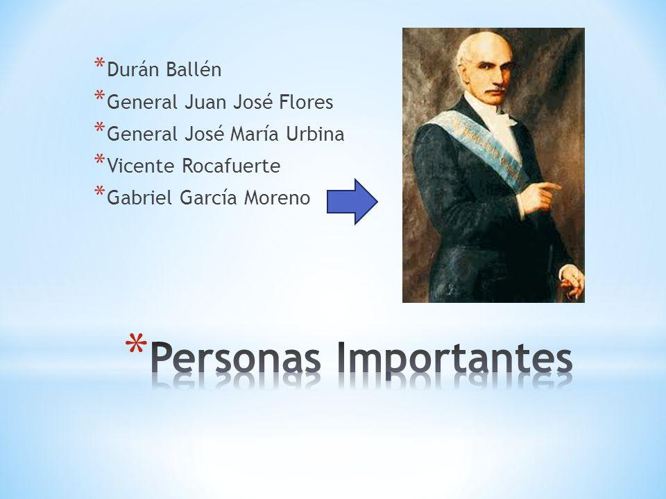 Personas Importantes Durán Ballén General Juan José Flores