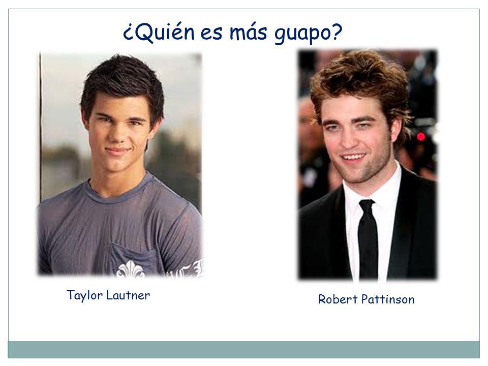 ¿Quién es más guapo Taylor Lautner Robert Pattinson