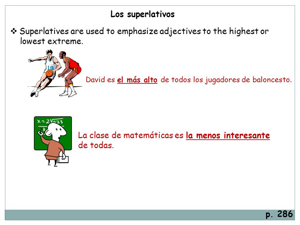 Superlatives are used to emphasize adjectives to the highest or