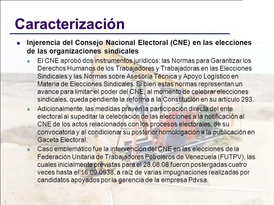 CaracterizaciónInjerencia del Consejo Nacional Electoral (CNE) en las elecciones de las organizaciones sindicales.
