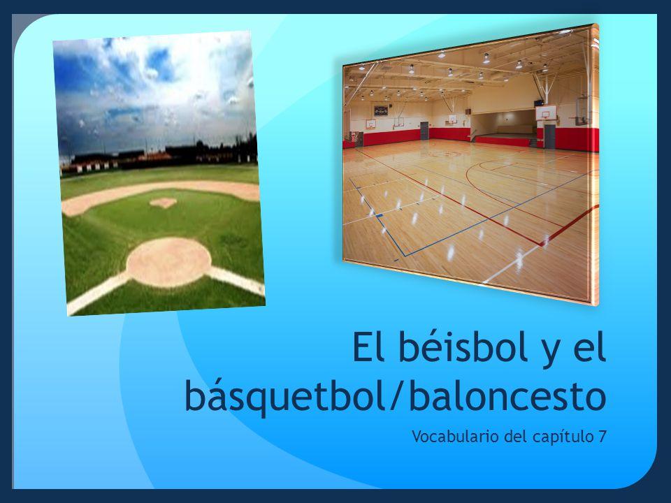 El béisbol y el básquetbol/baloncesto
