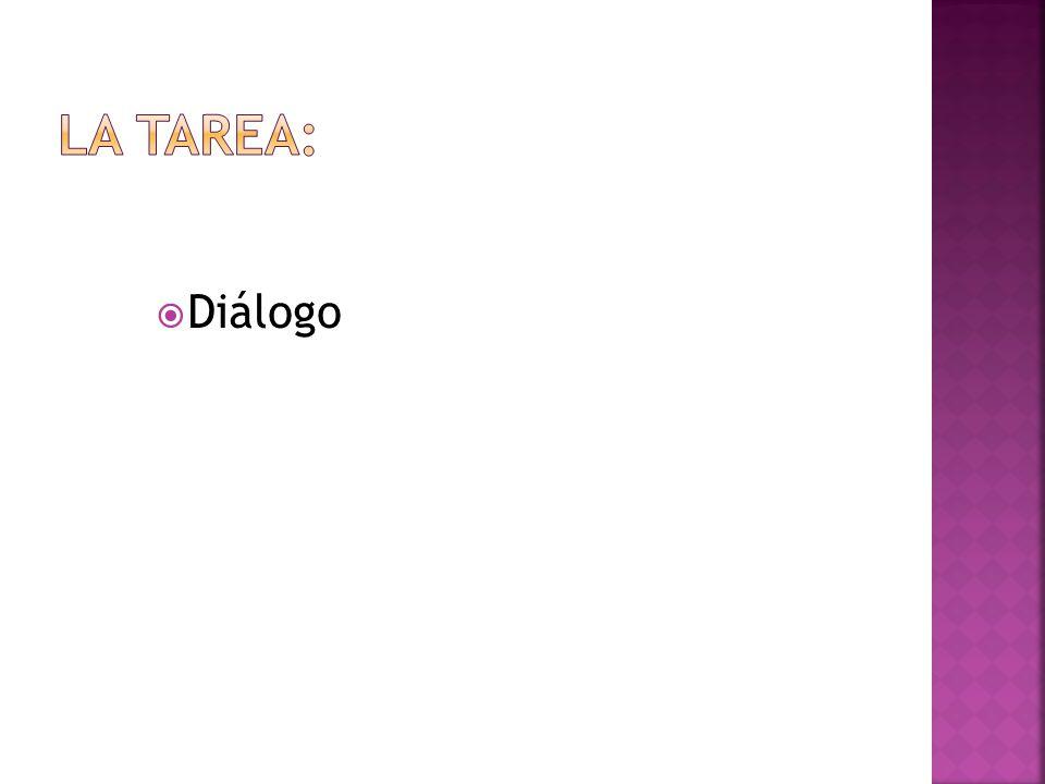 La Tarea: Diálogo
