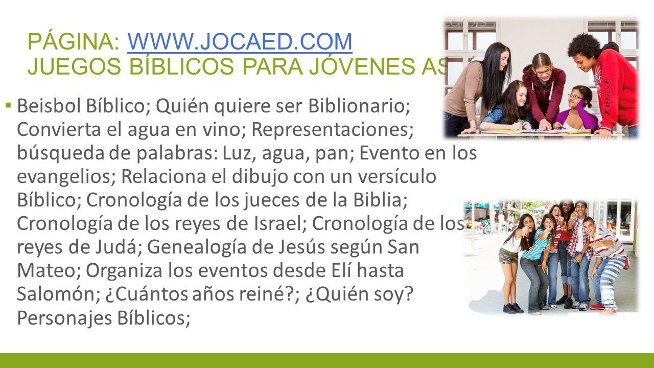 Página: www.jocaed.com juegos bíblicos para jóvenes asd