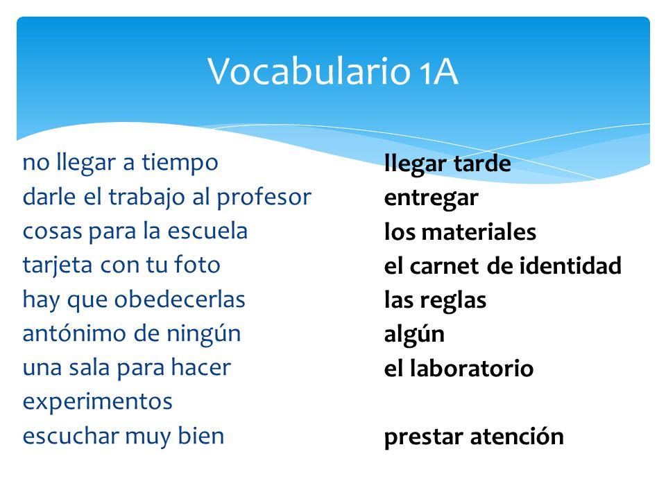 Vocabulario 1A llegar tarde