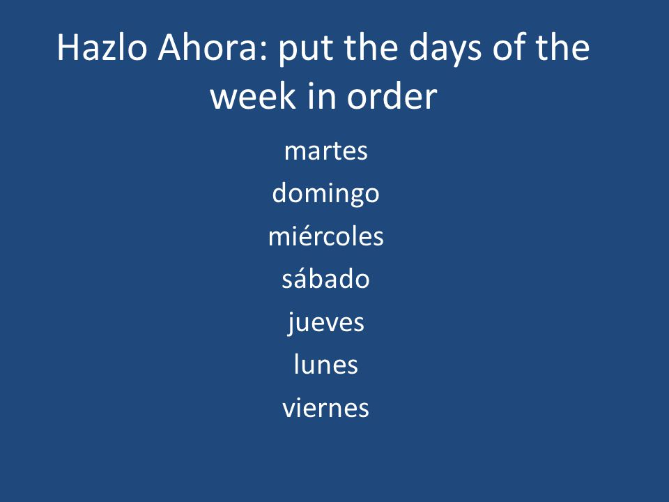 Hazlo Ahora: put the days of the week in order