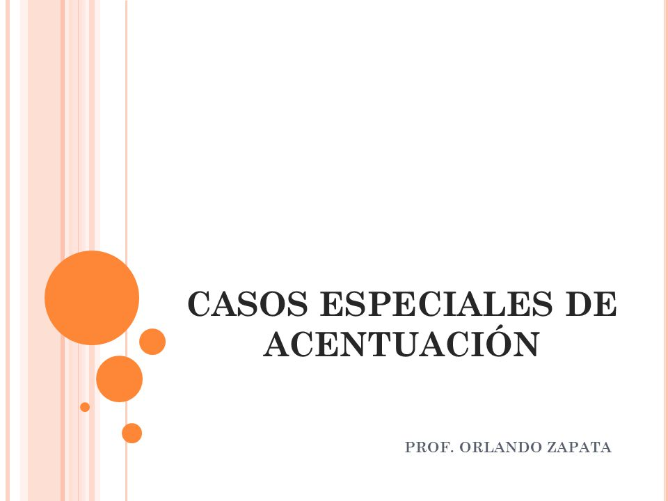 CASOS ESPECIALES DE ACENTUACIÓN