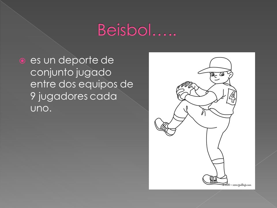 Beisbol….. es un deporte de conjunto jugado entre dos equipos de 9 jugadores cada uno.