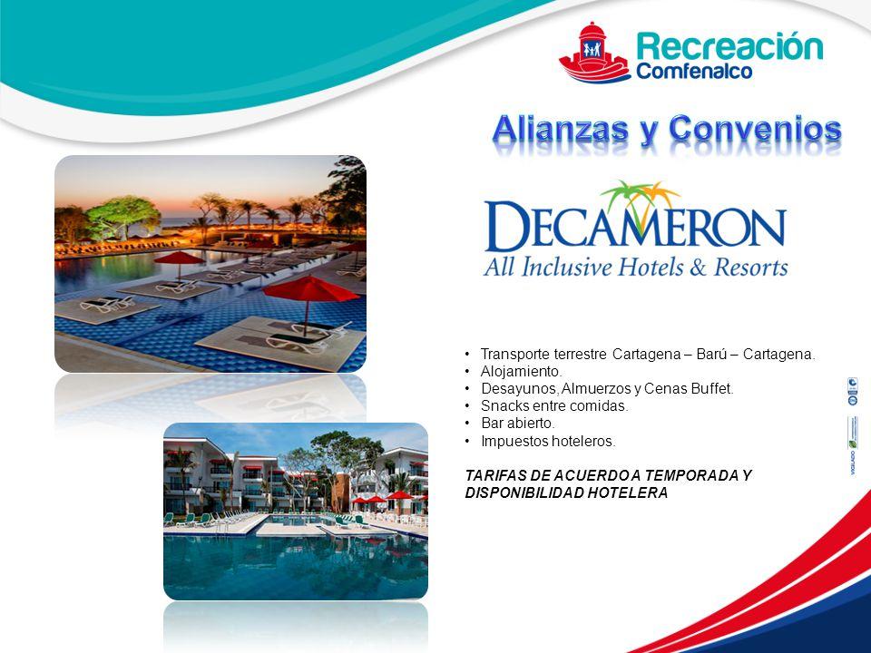Alianzas y Convenios Transporte terrestre Cartagena – Barú – Cartagena. Alojamiento. Desayunos, Almuerzos y Cenas Buffet.